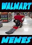 WALMART M-E-M-E-S: LOL Dumb Jokes & Funniest Walmart Madness (English Edition)