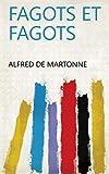 Fagots et fagots (French Edition)