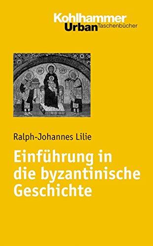 Einführung in die byzantinische Geschichte (Urban-Taschenbücher, Band 617)