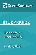 Study Guide: Beneath a Scarlet Sky by Mark Sullivan (SuperSummary)