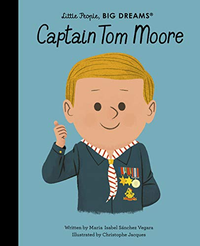 Captain Tom Moore (Little People, Big Dreams Book 51)