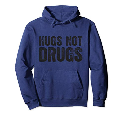 Hugs Not Drugs Funny Hoodie