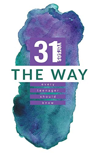 The Way: 31 Verses Every Teenager Should Know