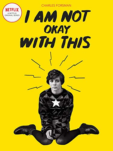 Compare Textbook Prices for I Am Not Okay With This: Netflix Series Tie-In Edition 1 Edition ISBN 9781683963318 by Forsman, Charles