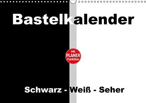 Bastelkalender mit Planerfunktion / Für Schwarz - Weiß - Seher (Wandkalender immerwährend DIN A3 quer): Alles oder Nichts - Schwarz oder Weiß! ... [Kalender] [Nov 19, 2015] Herppich, Susanne