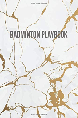 Badminton Playbook: A Marble Badminton Game Play Book Plan Journal Notebook Log book for Tactics, Strategies and more for Beginner / Professional Badminton Players