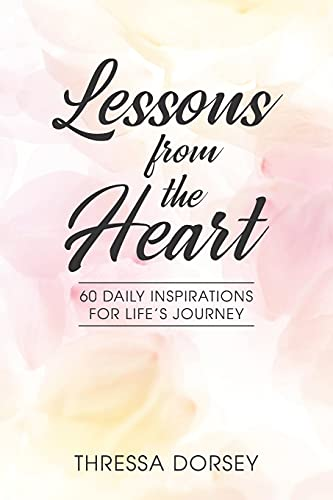 Lessons from the Heart: 60 Daily Inspirations for Life's Journey
