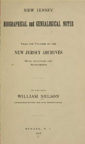 New Jersey biographical and genealogical notes from the volumes of the New Jersey archives