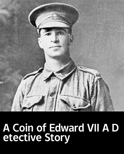 Illustrated A Coin of Edward VII A Detective Story (English Edition)