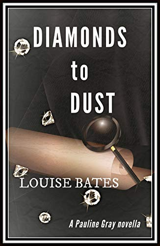Diamonds to Dust (Pauline Gray Book 2) by [Louise Bates]