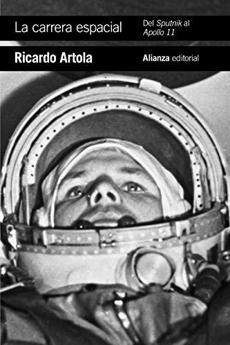 La carrera espacial: Del Sputnik al Apollo 11 (El libro de bolsillo - Historia)