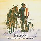 Elko! a Cowboy Gathering