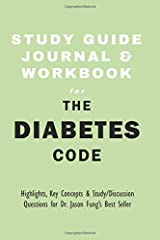 Study Guide Journal and Workbook for The Diabetes Code: Highlights, Key Concepts, & Study / Discussion Questions Paperback