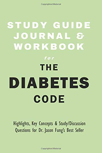 Study Guide Journal and Workbook for The Diabetes Code: Highlights, Key Concepts, & Study / Discussion Questions