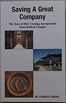 Paperback Saving a great company: The story of how Corning Inc. made radical changes Book