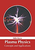 Plasma Physics: Concepts and Applications