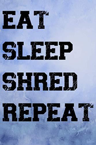 Eat Sleep Shred Repeat: Notizbuch für Snowboarder im Praktischen Taschenbuch Format. A5 mit 120 weißen gepunkteten Seiten. Für Ideen, Skizzen, Notizen und vieles mehr.