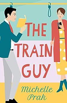 The Train Guy by [Michelle Prak]
