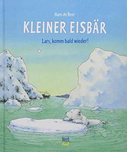 Kleiner Eisbär- Lars, komm bald wieder! (Der kleiner Eisbär)