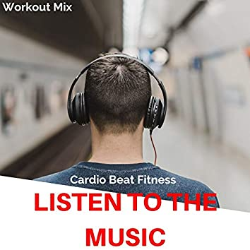 Listen to the Music (Workout Mix)