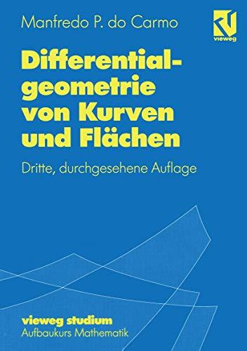 Vieweg Studium, Differentialgeometrie von Kurven und Flächen (vieweg studium; Aufbaukurs Mathematik (55), Band 55)