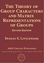 The Theory of Group Characters and Matrix Representations of Groups (AMS Chelsea Publishing) by Dudley Littlewood (2006-03-30)