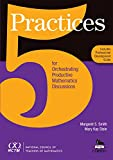 5 Practices for Orchestrating Productive Mathematics Discussions - Margaret Schwan Smith