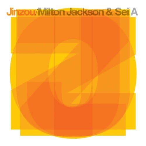 Milton Jackson & Sei A