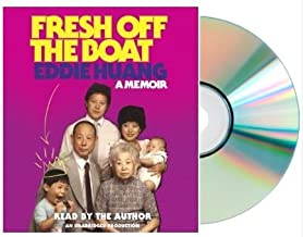 FRESH OFF THE BOAT Audio CD {Fresh Off the Boat Audiobook}: A Memoir [Audiobook, Unabridged] by Eddie Huang (Author, Reader)