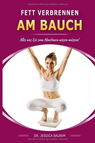 Fantastic Deal! Fett verbrennen am Bauch: Alles was Sie zum Abnehmen wissen müssen! (German Edition)