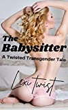The Babysitter: A Twisted Transgender Tale
