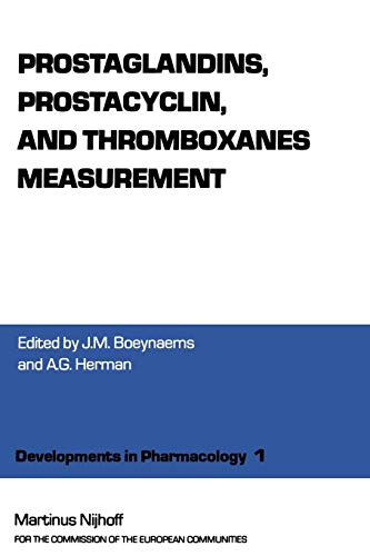 Prostaglandins, Prostacyclin, and Thromboxanes Measurement: A Workshop Symposium on Prostaglandings, prostacyclin and thromboxanes measurement: ... (Developments in Pharmacology, 1, Band 1)