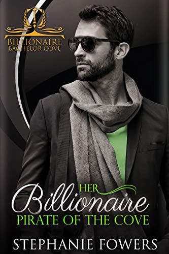 Her Billionaire Pirate of the Cove (Billionaire Bachelor Cove)