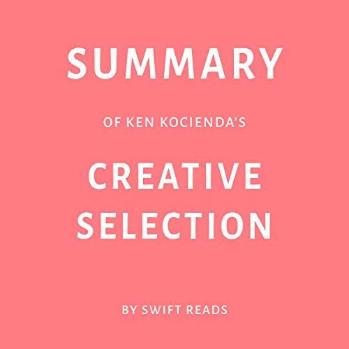 Summary of Ken Kocienda's Creative Selection by Swift Reads                   By:                                                                                                                                 Swift Reads                               Narrated by:                                                                                                                                 Adrienne Walker                      Length: 30 mins     Not rated yet     Overall 0.0