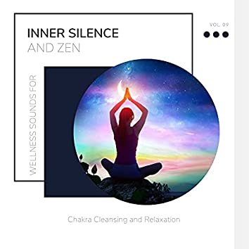 Inner Silence And Zen - Wellness Sounds For Chakra Cleansing And Relaxation Vol. 09