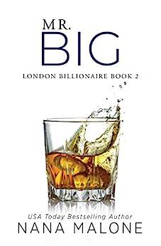 Mr. Big: An Older Brother's Best Friend Romance (London Billionaire Book 2) by [Nana Malone]