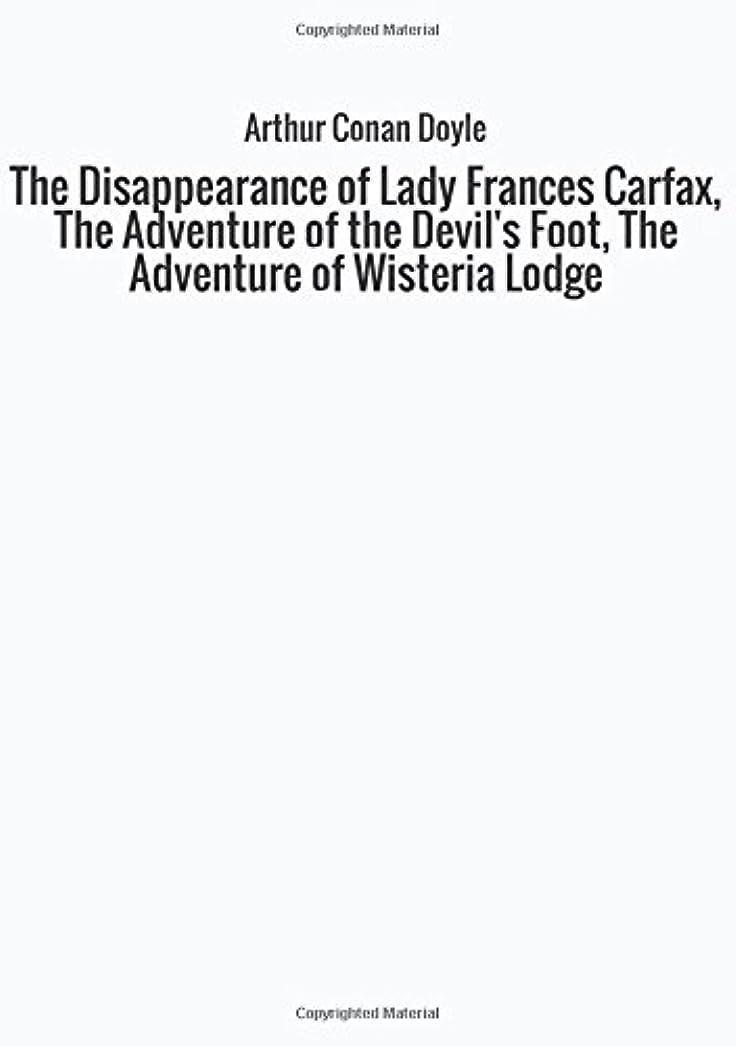 基礎状態コントロールThe Disappearance of Lady Frances Carfax, The Adventure of the Devil's Foot, The Adventure of Wisteria Lodge