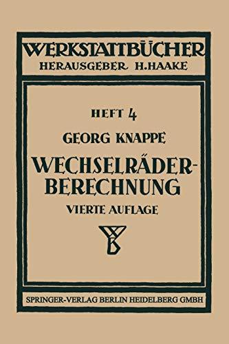 Wechselräderberechnung für Drehbänke: unter Berücksichtigung der schwierigen Steigungen (Werkstattbücher)