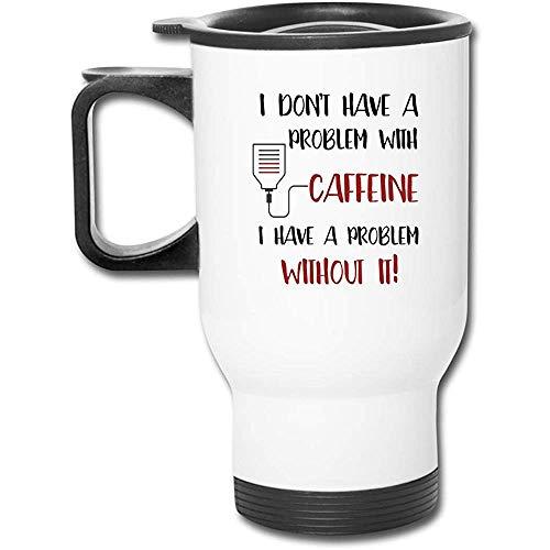 Ich habe kein Problem Auto Griff Cup-Edelstahl Travel Car Mug mit Griff, Auto, Cafe, Büro, zu Hause, etc.