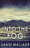 Into The Fog (Georgie Harvey and John Franklin)
