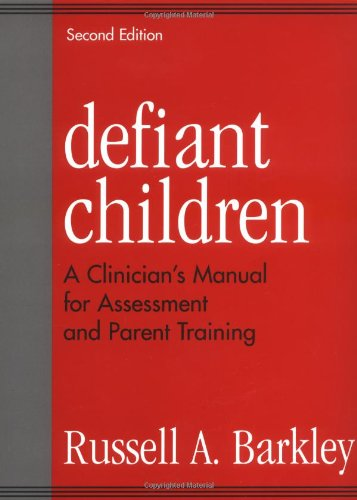 Defiant Children: A Clinician's Manual for Assessment and Parent Training, 2nd Edition