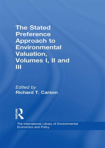 The Stated Preference Approach to Environmental Valuation, Volumes I, II and III: Volume I: Foundations, Initial Development, Statistical Approaches Volume ... of Environmental Economics and Policy)