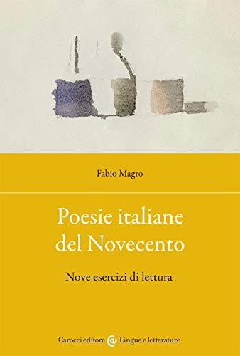 Poesie italiane del Novecento. Nove esercizi di lettura