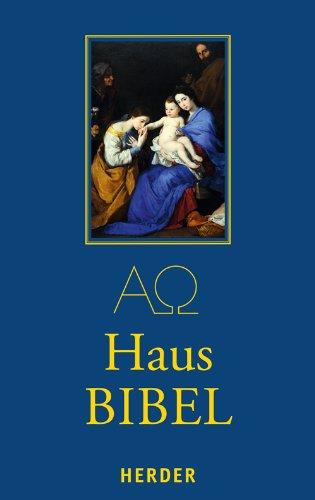 Hausbibel: Die Heilige Schrift des Alten und Neuen Bundes. Vollständige Ausgabe