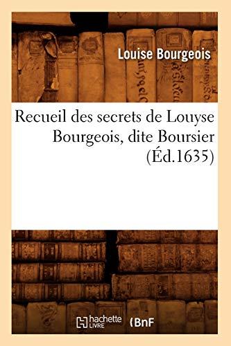 L, B: Recueil Des Secrets de Louyse Bourgeois, Dite Boursier (Sciences)
