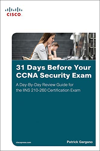 Download 31 Days Before Your CCNA Security Exam: A Day-By-Day Review Guide For The IINS 210-260 Certification Exam (English Edition) 