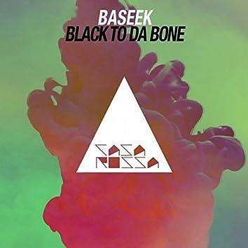 Black to da Bone