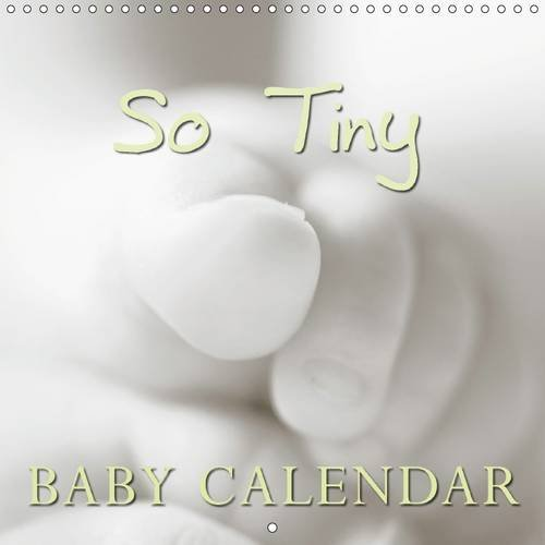 So Tiny Baby Calendar 2016: The calendar shows tender close-ups of a newborn baby. (Calvendo People)