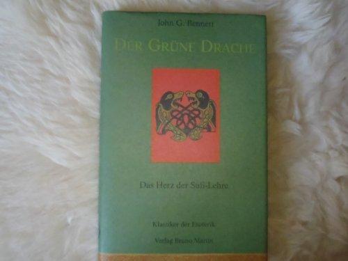 Der grüne Drache. Das Herz der Sufi- Lehre