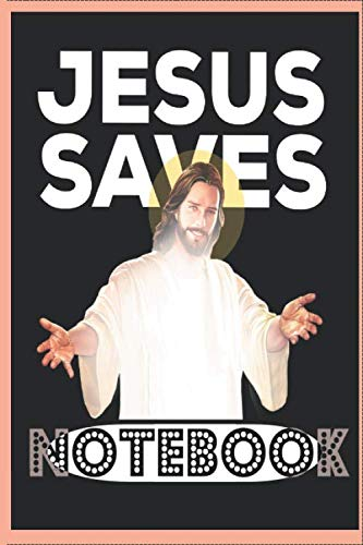 Jesus Christ Saves Notebook: Notebook Journal   6x9inch 120 Pages cream   dot grid